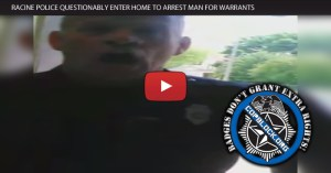 Video: Racine Police Questionably Enter Home to Arrest Man for Warrants