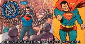 Ferguson Based Superman Comic Sets Hero Against Cops
