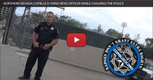Northern Nevada CopBlock Owns Reno Officer While Chalking the Police