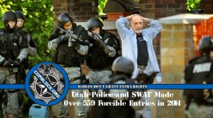 Utah Police and SWAT Made Over 559 Forcible Entries in 2014