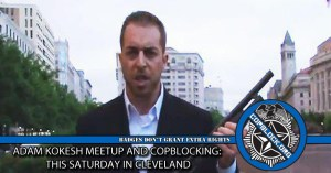 Adam Kokesh Meetup and CopBlocking: This Saturday in Cleveland