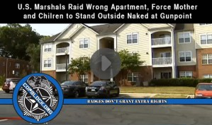 U.S. Marshals Raid Wrong Apartment, Force Mother and Children to Stand Outside Naked at Gunpoint