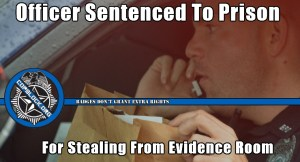 Officer Sentenced To Prison For Stealing Drugs From Evidence