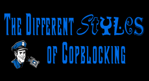 Different Styles Of CopBlocking