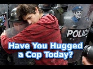 Have You Hugged a Cop Today?