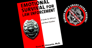 Every LEO Needs to Read This: Advice from A Police Psychologist