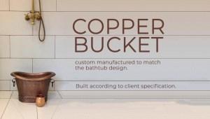 Copper bucket matching the bathtub design.