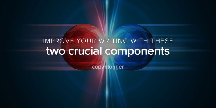 improve your writing with these two crucial components