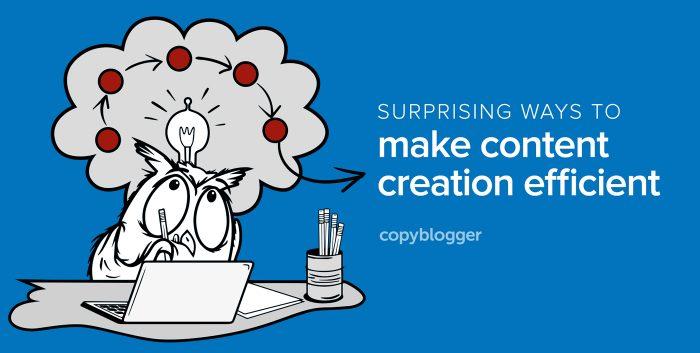 Surprising ways to make content creation efficient