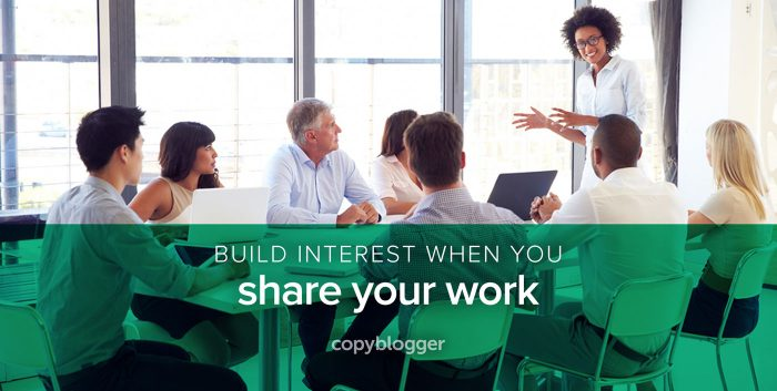 build interest when you share your work
