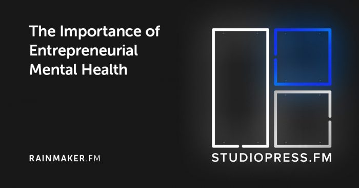 The Importance of Entrepreneurial Mental Health