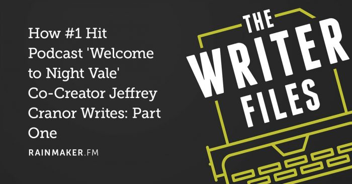 How #1 Hit Podcast 'Welcome to Night Vale' Co-Creator Jeffrey Cranor Writes: Part One