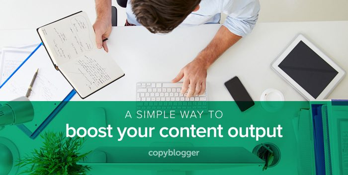 a simple way to boost your content output