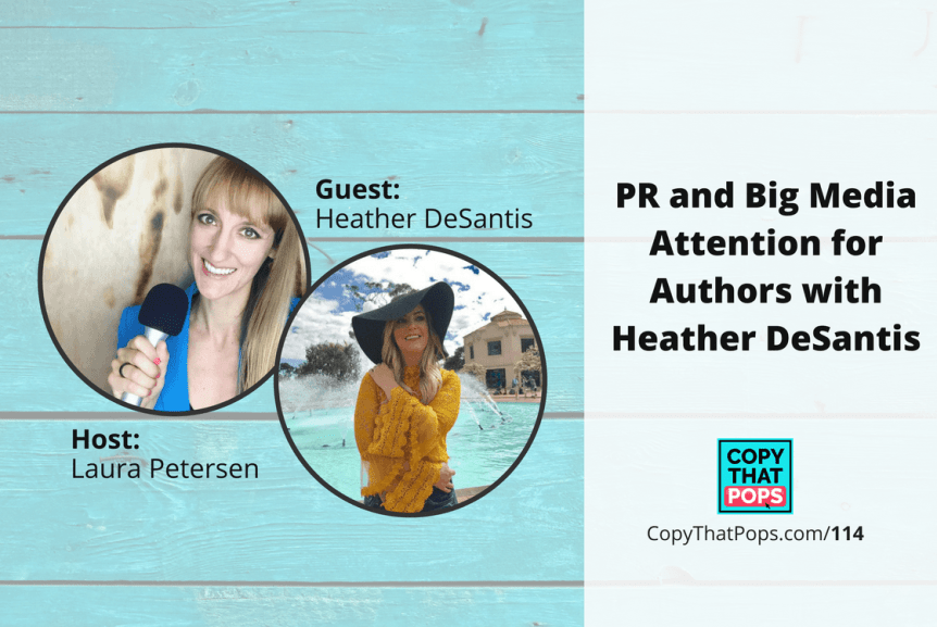 Copy That Pops Podcast 114: PR and Big Media Attention for Authors with Heather DeSantis