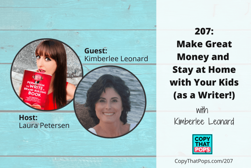207: Make Great Money and Stay at Home with Your Kids (as a Writer!) with Kimberlee Leonard