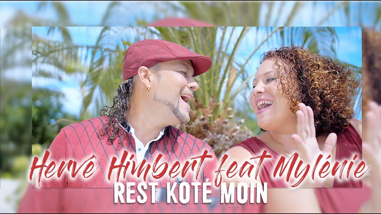 Hervé Himbert feat Mylénie – Rest koté moin – Clip officiel – Mai 2021