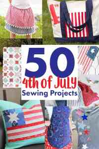 50+ 4th of July Sewing Projects + DIY Patriotic Patterns