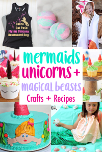 DIY Mermaids, Unicorns, and Magical Beasts – Crafts + Recipes