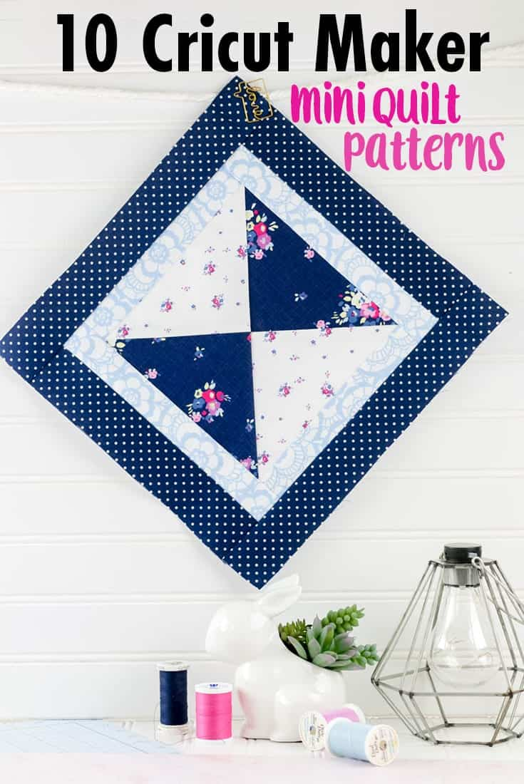 10 Cricut Mini Quilt Patterns To Make With The Cricut Maker Video