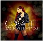 Cora Lee - Single Bad Boys I Love You