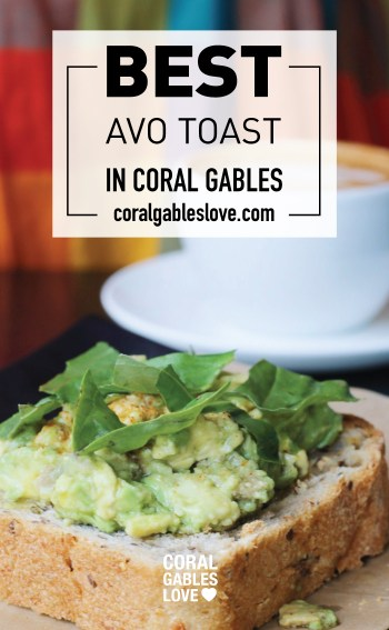 Best avocado toast in Coral Gables, Florida - Miami