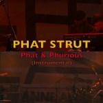 PHAT STRUT - Phat and Phurious (Instrumental) | Live @ LAFF
