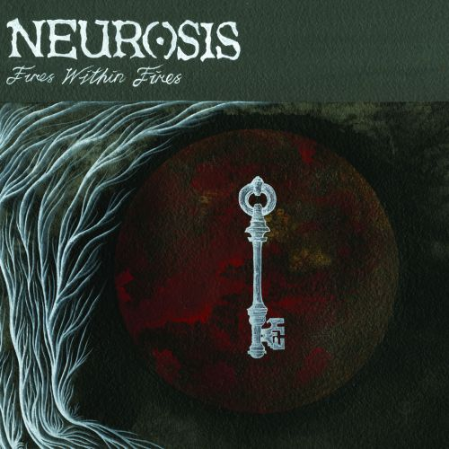 Neurosis - Fires Within Fires - chronique | COREandCO webzine