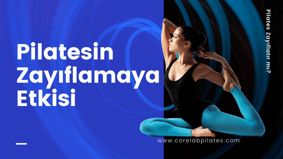 Pilatesin-Zayıflamaya-Etkisi.png?fit=1200%2C675&ssl=1