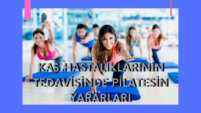 kas hastalıklarının tedavisinde pilatesin faydaları