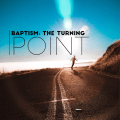 baptism turning point