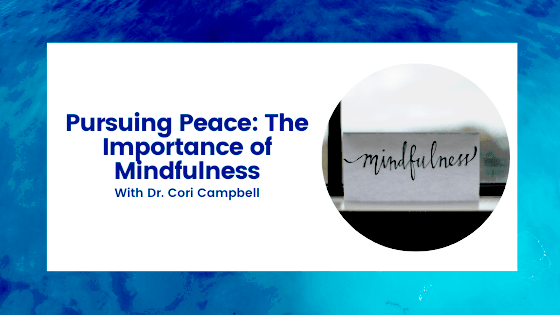 Pursuing Peace: The Importance of Mindfulness