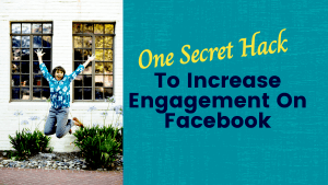 One Secret Hack To Increase Your Engagement on Facebook