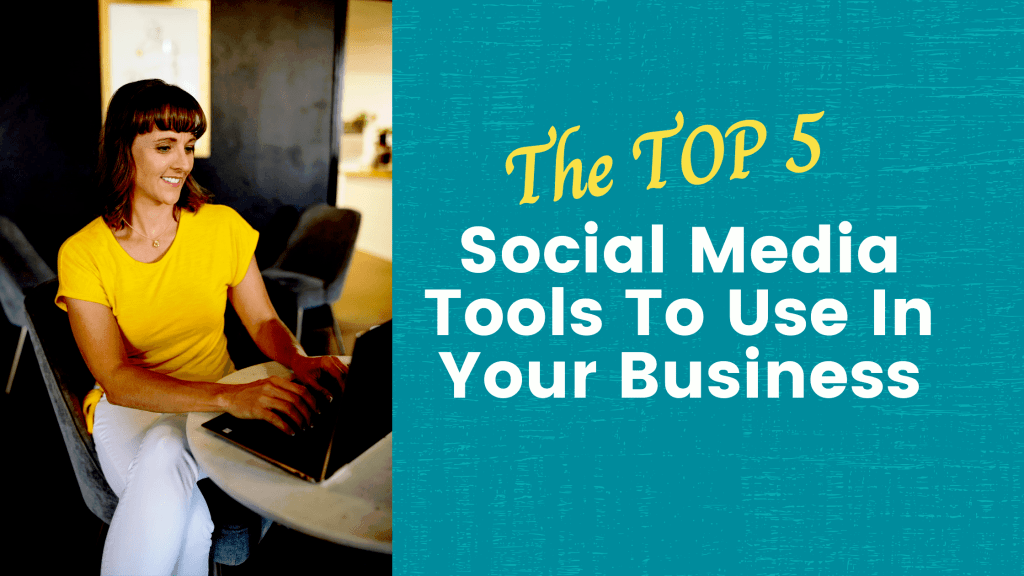 The Top 5 Social Media Tools To Grow Your Business