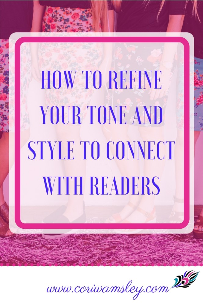 How to Refine Your Tone and Style to Connect with Readers