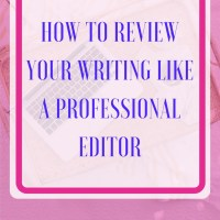 How to Review Your Writing Like a Professional Editor