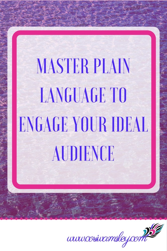 Master Plain Language to Engage Your Ideal Audience