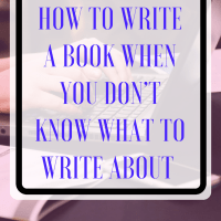 How to Write a Book When You Don't Know What to Write About