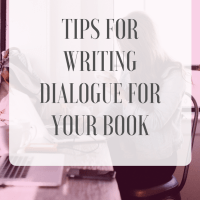 Tips for Writing Dialogue for Your Book