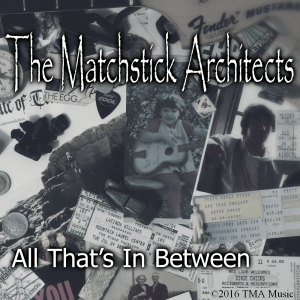 The Matchstick Architects, All That's In Between