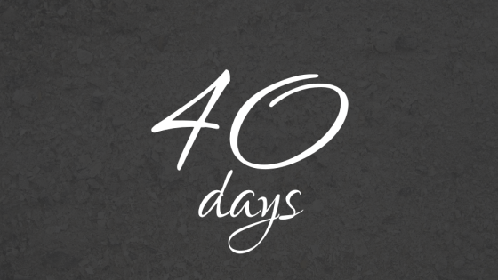 40 Days of Preparation