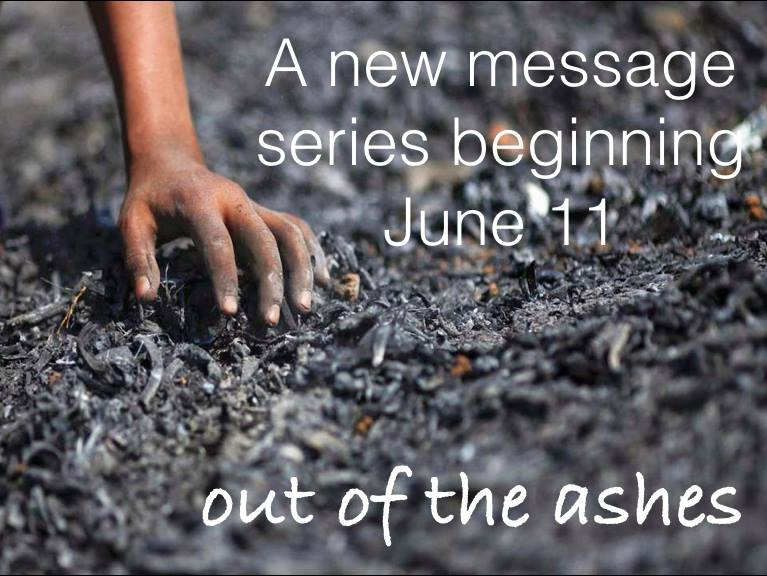 out of the ashes - a new series June 11