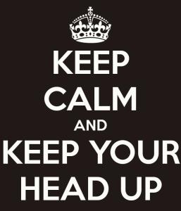keep-calm-and-keep-your-head-up-14
