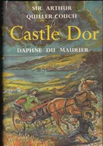 Castle Dor by Sir Arthur Quiller-Couch and Daphne du Maurier