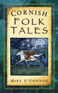 Cornish Folk Tales Mike O'Connor