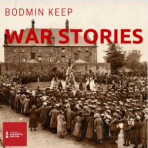 Bodmin Keep - War Stories - Podcast
