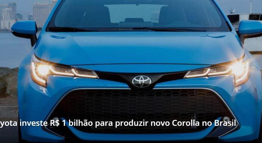 Para Produzir o novo Corolla no Brasil a Toyota investirá 1 Bilhão