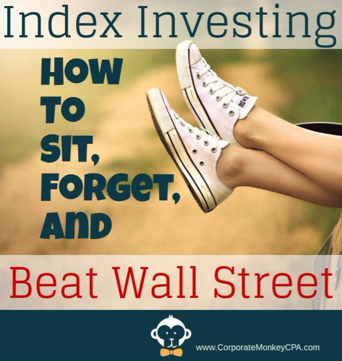 Index Investing: How to Sit, Forget, and Beat Wall Street