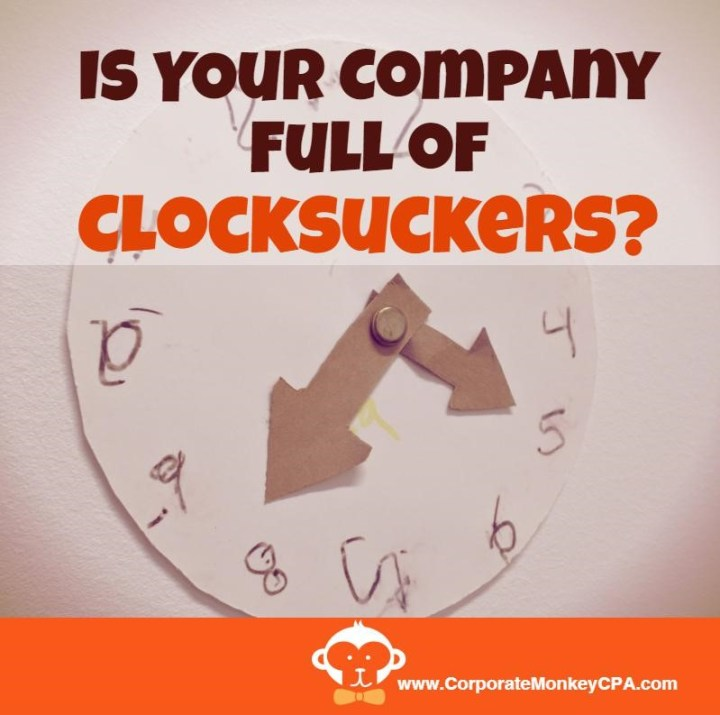Is Your Company Full Of Clocksuckers?
