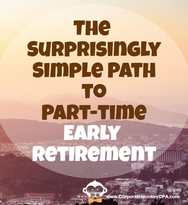 The Simple Path To Part-Time Early Retirement