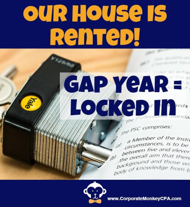 Gap Year Locked In We've Rented Our House